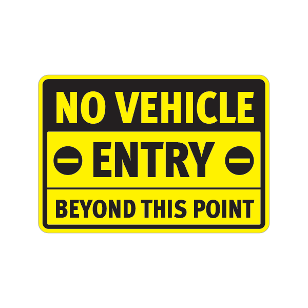 Printed Vinyl No Vehicle Entry Beyond This Point