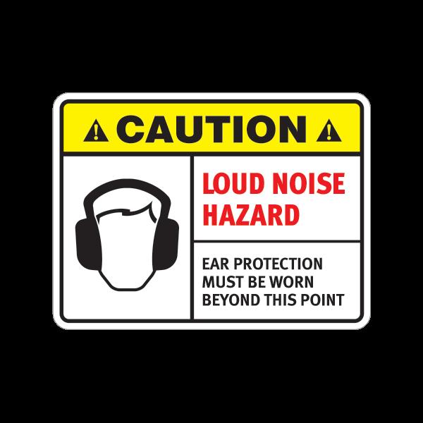 Printed vinyl Caution Loud Noise Hazard  Ear Protection Must
