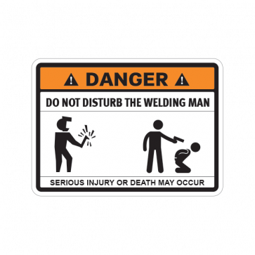 Funny Do Not Disturb The Welding Man 06746
