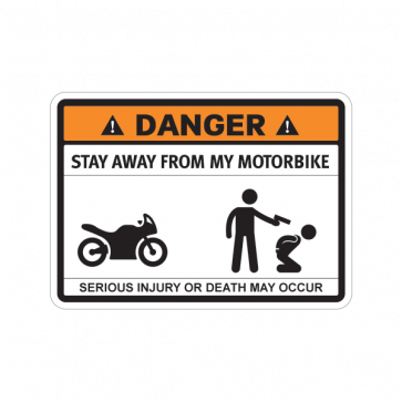 Funny Stay Away From My Motorbike 06761