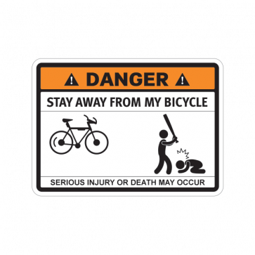 Funny Stay Away From My Bicycle 06772