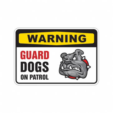 Guard Dogs On Patrol Bulldog Sign 12113