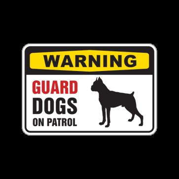 Warning Guard Dogs On Patrol Sign 12129