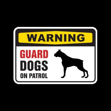 Warning Guard Dogs On Patrol Sign 12130