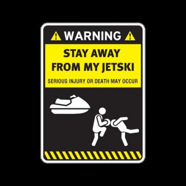 Warning Sign Funny Stay Away From My Jetski 14006