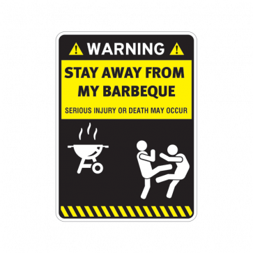 Funny Sign Stay Away From My Barbeque Bbq 14008