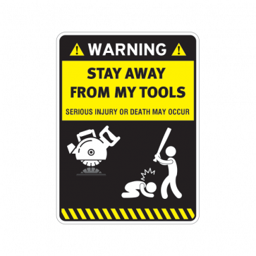 Warning Sign Funny Stay Away From My Tools 14012