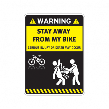 Warning Sign Funny Stay Away From My Bike 14015