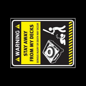 Warning Sign Funny Stay Away From My Dj Decks 14028