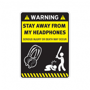 Warning Sign Funny Stay Away From My Headphones 14032