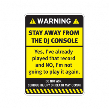 Warning Sign Funny Stay Away From The Dj Console 14036