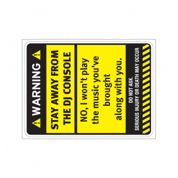 Warning Sign Funny Stay Away From The Dj Console 14037