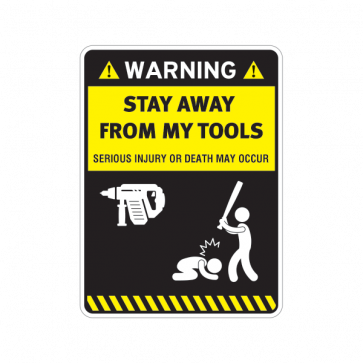 Warning Funny Stay Away From My Tools 14101