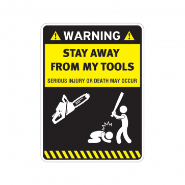 Warning Funny Stay Away From My Tools 14102