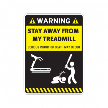 Warning Funny Stay Away From My Treadmill 14104