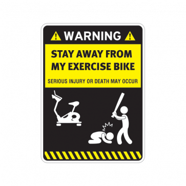 Warning Funny Stay Away From My Exercise Bike 14105