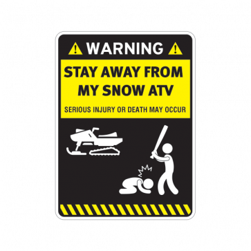 Warning Funny Stay Away From My Snow Atv 14106