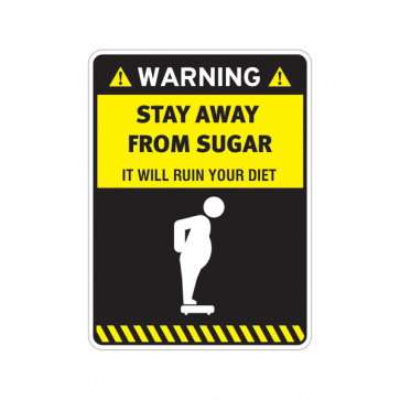 Warning Funny Stay Away From Sugar 14114