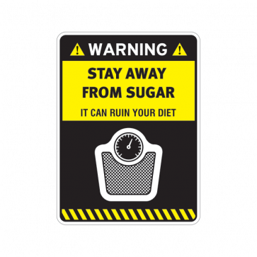 Warning Funny Stay Away From Sugar 14115