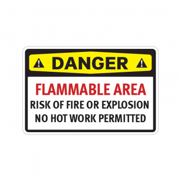 Danger Flammable Area Risk Of Fire Or Explosion No Hot Work Permitted 14217