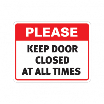 Please Keep Door Closed At All Times  18761