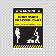 Funny Do Not Disturb The Baseball Player 05806