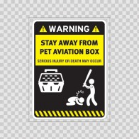 Funny Stay Away From Pet Aviation Box 05857