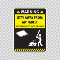 Funny Stay Away From My Tablet 05859