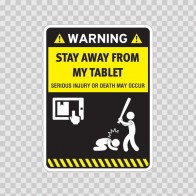 Funny Stay Away From My Tablet 05861