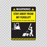 Funny Stay Away From My Forklift 05867