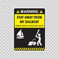 Funny Stay Away From My Sailboat 05869