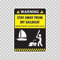 Funny Stay Away From My Sailboat 05871