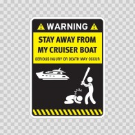 Funny Stay Away From My Cruiser Boat 05873