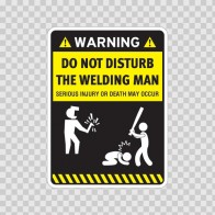 Funny Do Not Disturb The Welding Man 05885