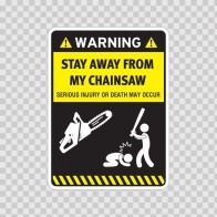 Funny Stay Away From My Chainsaw 05887