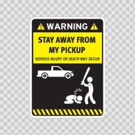 Funny Stay Away From My Pickup 06425