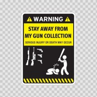 Funny Stay Away From My Gun Collection 06431