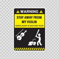 Funny Stay Away From My Violin 06432