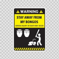 Funny Stay Away From My Bongos 06433