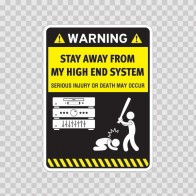 Funny Stay Away From My High End System 06440