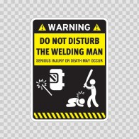Funny Do Not Disturb The Welding Man 06442