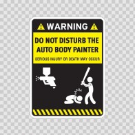 Funny Do Not Disturb The Auto Body Painter 06443