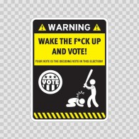 Wake The Fuck Up And Vote 06462