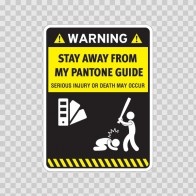 Funny Stay Away From My Pantone Guide 06465