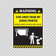 Funny Stay Away From My Xerox Printer 06470