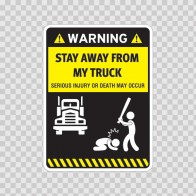 Funny Stay Away From My Truck 06511