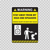 Funny Stay Away From My High End Speakers 06518