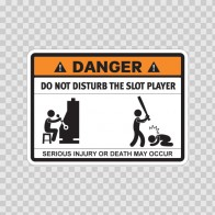 Funny Do Not Disturb The Slot Player 06522