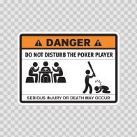 Funny Do Not Disturb The Poker Player 06525