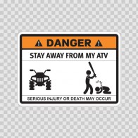 Funny Stay Away From My Atv 06528